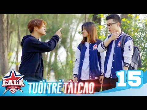 La La School - Tập 15 - Season 3