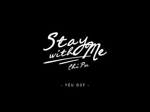 Stay With Me - Chi Pu