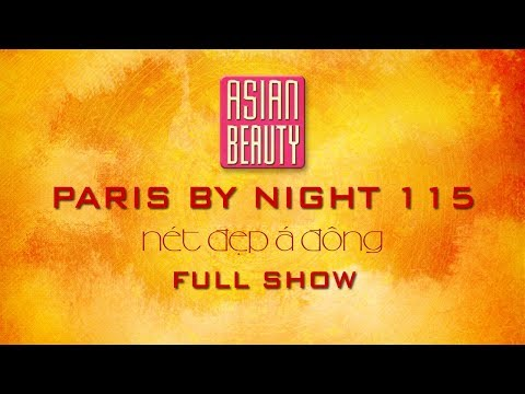 Thúy Nga Paris By Night 115 - Nét Đẹp Á Đông / Asian Beauty