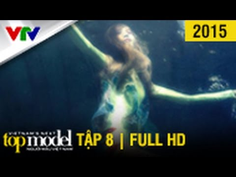 VietNam'S Next Top Model 2015 - Tập 8